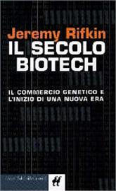 Il secolo biotech. Il commercio genetico e l'inizio di una nuova era Rifkin Jeremy